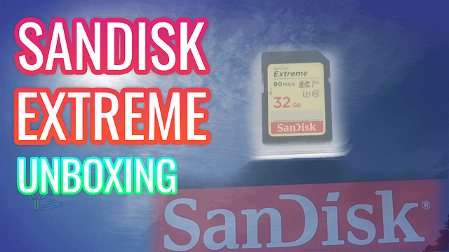 Sandisk Extreme Edition SD Card Unboxing