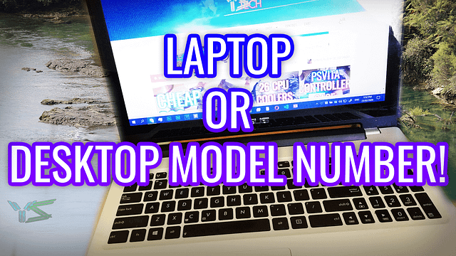 Find your laptop or desktop model number – Beezito Bites YSTech.Org