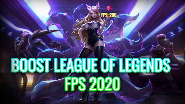 Boost League of Legends FPS 2020 – In dept Guide