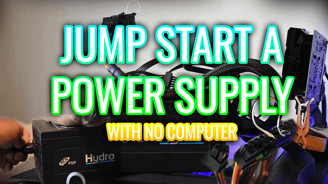Jump start a power supply with no computer Turn on a PSU