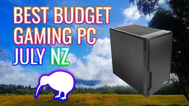 BEST BUDGET PC BUILD JULY NZ