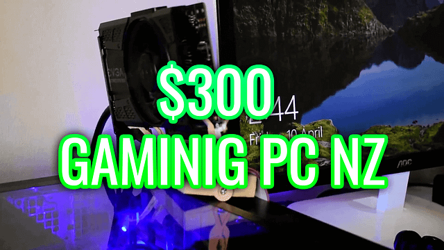 I made a Gaming PC for $300 in New Zealand