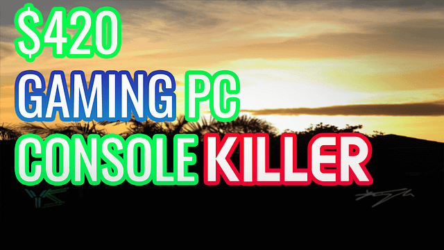 $420 BUDGET GAMING KING – THE CONSOLE KILLER NZ
