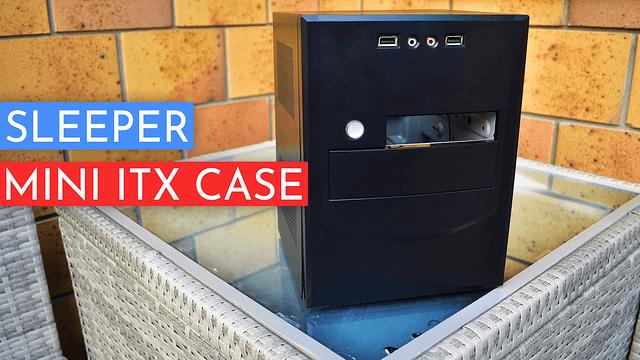 Sleeper Mini ITX PC Case