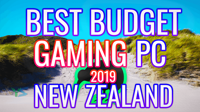 BEST BUDGET GAMING PC IN NEW ZEALAND 5271.55$ (3151.86$) (3376.82$ (2019 $))700